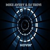 Movin' (Radio Edit) (feat. Tiffany Jackson) by Mike Avery