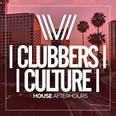 Clubbers Culture: House Afterhours - EP by Various Artists