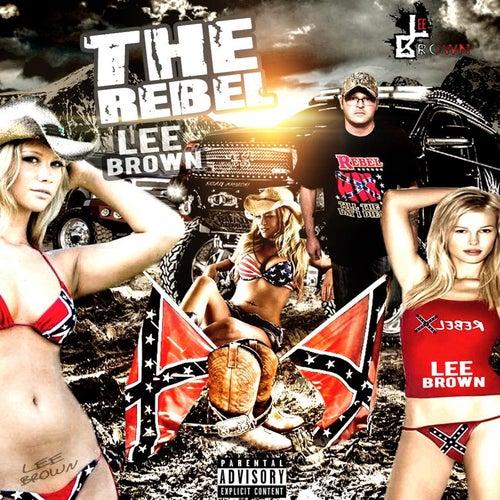 The Rebel by Lee Brown
