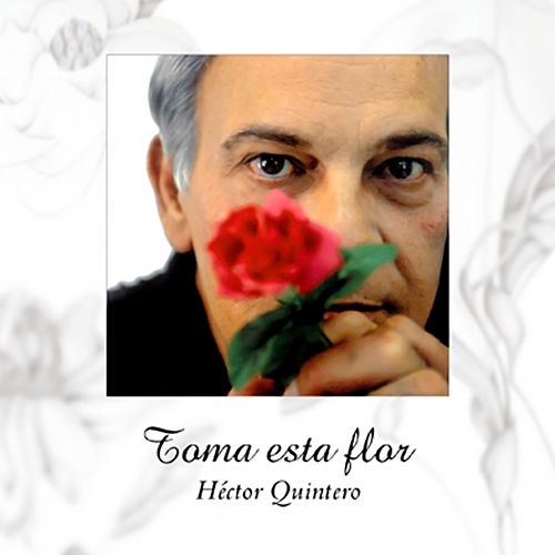 Toma esta flor (Remasterizado) by Various Artists