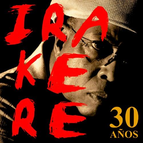 Irakere 30 Años (Remasterizado) by Irakere