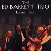 Listen. Hear. by Ed Barrett Trio