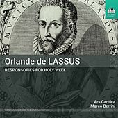 Lassus: Responsories for Holy Week by Ars Cantica Choir