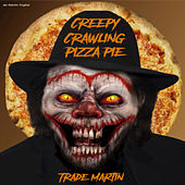 Creepy Crawling Pizza Pie by Trade Martin