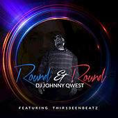 Round and Round by Dj Johnny Qwest