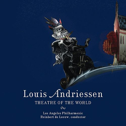 Andriessen: Theatre of the World by Los Angeles Philharmonic