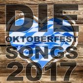 Die Oktoberfest Songs 2017 by Various Artists