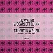 Caught In A Rush de JazzyFunk