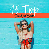 15 Top Chill Out Beats – Mega Chill Out Collection 2017, Relax & Chill, Summer Vibes by Top 40