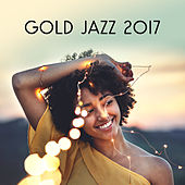 Gold Jazz 2017 – Relaxed Jazz, Ambient Instrumental, Smooth Jazz, Lounge, Autumn 2017 von Gold Lounge