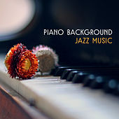 Piano Background Jazz Music – Soft Jazz to Relax, Peaceful Songs to Rest, Mellow Music, Shades of Jazz by Relaxing Instrumental Jazz Ensemble