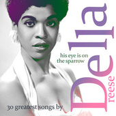 His Is On The Sparrow - 30 Greatest Songs by Della von Della Reese