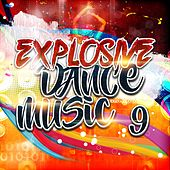 Explosive Dance Music 9 de Various Artists