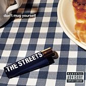 Don't Mug Yourself by The Streets