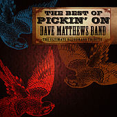 The Best Of Pickin' On Dave Matthews: The Ultimate Bluegrass Tribute von Pickin' On