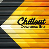 Chillout Downbeat Hits – Relaxed Beats, Chill Out Music, Summer Vibes, Party Hits, Relax by Electro Lounge All Stars