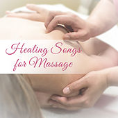 Healing Songs for Massage – Relaxing Music for Massage Therapy, Spa Wellness de Massage Tribe