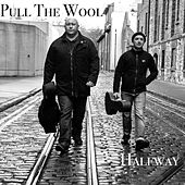 Halfway by Pull the Wool