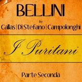 Bellini by Callas, Di Stefano & Campolonghi - I Puritani - Parte Seconda de Callas