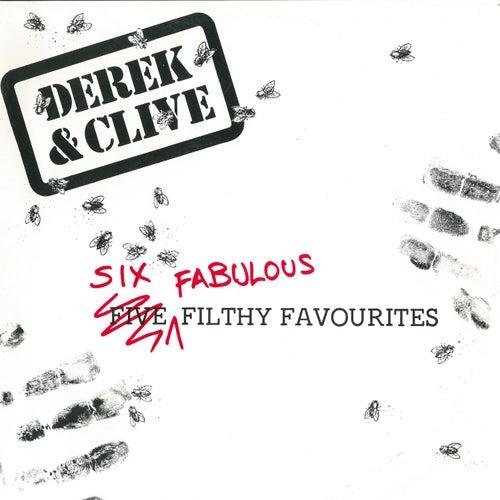 Six Fabulous Filthy Favourites by Derek & Clive