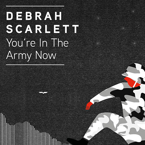 In the Army Now by Debrah Scarlett