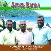 Homenaje a Mi Padre de Super Banda la Original de Manguelito