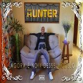 Agora É Noix Desse Modelo by Hunter