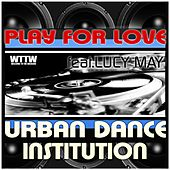 Play For Love (feat. Lucy May) de Urban Dance Institution