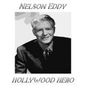 Hollywood Hero by Nelson Eddy