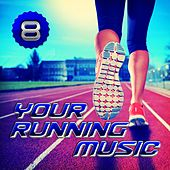 Your Running Music 8 by Various Artists