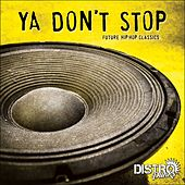 Ya Dont Stop - EP by Various Artists