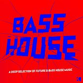Bass House (A Deep Selection of Future & Bass House Music) von Various Artists
