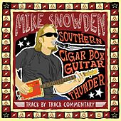 Cigar Box Guitar Thunder Track by Track Commentary by Mike Snowden
