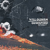 Guarapero: Lost Blues 2 by Will Oldham