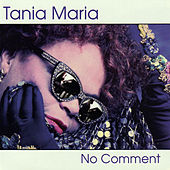 No Comment by Tania Maria