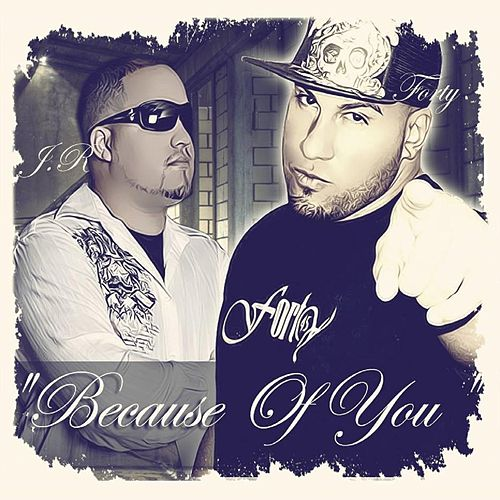 Because of You (feat. Forty) by J.R.