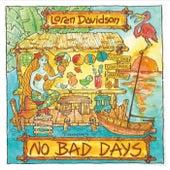 No Bad Days by Loren Davidson