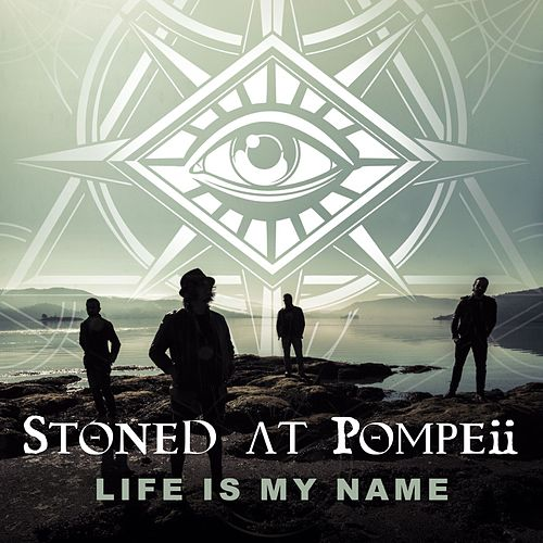 Life Is My Name by Stoned at pompeii