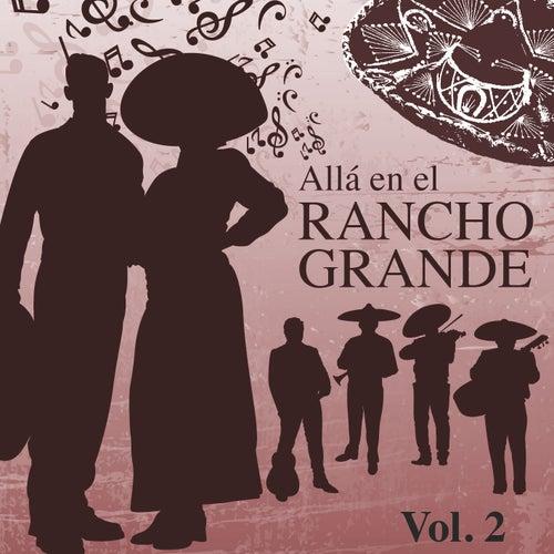 Allá en el Rancho Grande (Vol. 2) by Various Artists