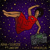 4 AM in Dallas (feat. Lakei Day) by Alpha