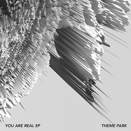 You Are Real - EP by Theme Park