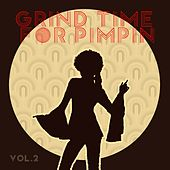 Grind Time For Pimpin,Vol.2 by Various Artists
