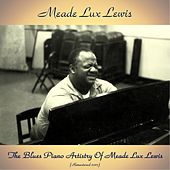The Blues Piano Artistry Of Meade Lux Lewis (Remastered 2017) de Meade