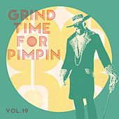 Grind Time For Pimpin,Vol.19 von Various Artists