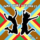 Jump Bump n Grind It,Vol.3 by Various Artists