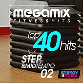 Megamix Fitness Top 40 Hits for Step and Mid Tempo 02 (25 Tracks Non-Stop Mixed Compilation for Fitness & Workout) by Various Artists