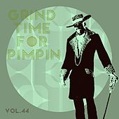 Grind Time For Pimpin,Vol.44 by Various Artists