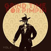 Grind Time For Pimpin,Vol.5 de Various Artists