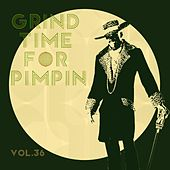 Grind Time For Pimpin,Vol.36 von Various Artists