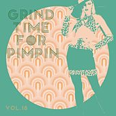 Grind Time For Pimpin,Vol.18 by Various Artists